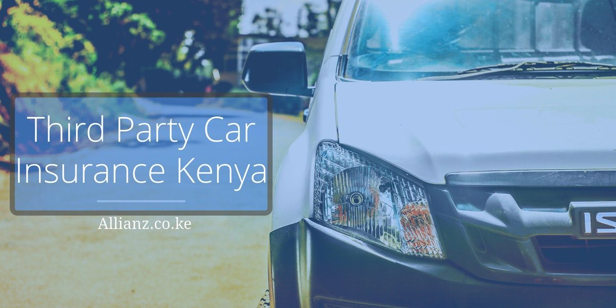 What Is A Third Party Car Insurance Kenya Items Covered Allianz