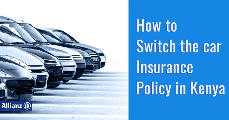How to Switch the Car Insurance Policy in Kenya?