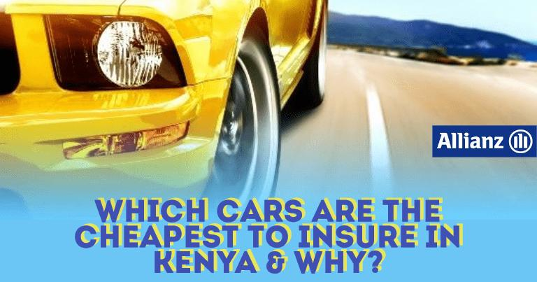 Which cars are the Cheapest to Insure In Kenya & Why?